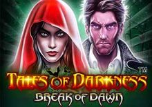 Tales of Darkness Break of Dawn